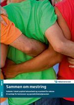 Sammen om mestring - veileder i lokalt psykisk helsearbeid og rusarbeid for voksne